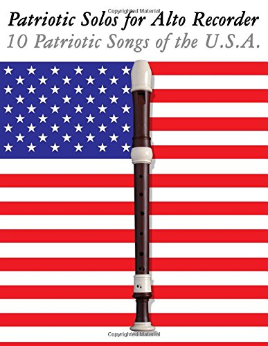Patriotic Solos for Alto Recorder: 10 Patriotic Songs for sale  Delivered anywhere in Canada