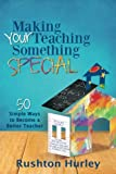 img - for Making Your Teaching Something Special: 50 Simple Ways to Become a Better Teacher (Volume 2) book / textbook / text book
