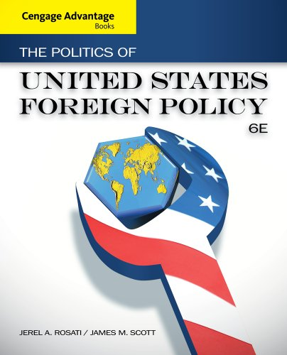 Cengage Advantage Books: The Politics of United States Foreign Policy (Current Foreign Policy Of The United States)