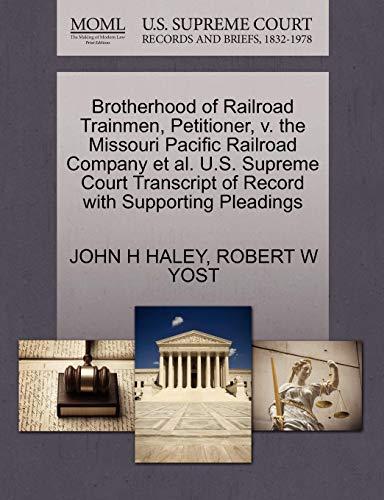 Brotherhood of Railroad Trainmen, Petitioner, v. the Missouri Pacific Railroad Company et al. U.S. Supreme Court Transcript of Record with Supporting Pleadings
