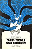 Mass Media and Society, Alan Wells, 0874844304