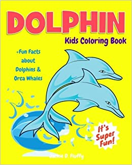 Dolphin kids coloring book fun facts about dolphins orca whales dolphin kids coloring book fun facts about dolphins orca whales children activity book for boys girls age 3 8 with 30 fun colouring pages of voltagebd Images