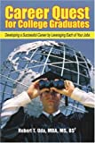 Career Quest for College Graduates, Robert Uda, 0595364985