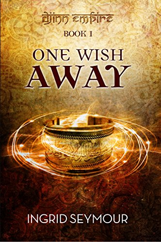 One Wish Away (Djinn Empire Book 1) by [Seymour, Ingrid]