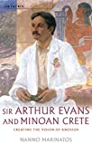 Sir Arthur Evans and Minoan Crete: Creating the