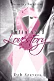 Unfinished Lovestory, Deb Seevers, 146698080X