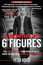 6 Months to 6 Figures by Peter Voogd (2014-12-01)