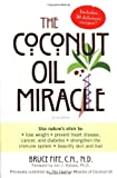 Coconut Oil Miracle, Bruce Fife, 1583332049