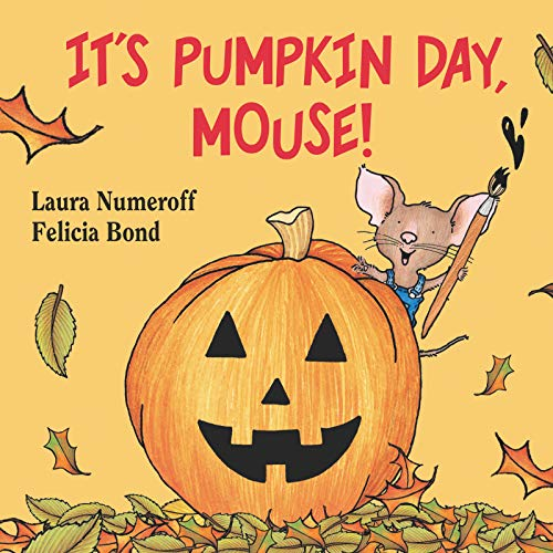 It's Pumpkin Day, Mouse! (If You Give...)