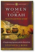 Women of the Torah: Matriarchs and Heroes of Israel (Ancient-Future Bible Study)