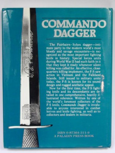 Commando Dagger: The Complete Illustrated History of the Fairbairn-Sykes Fighting Knife