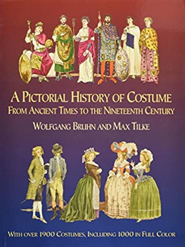 A Pictorial History of Costume From Ancient Times to the Nineteenth Century With Over 1900 Illustrated Costumes Including 1000 in Full Color (Dover ...  sc 1 st  Amazon.com & A Pictorial History of Costume From Ancient Times to the Nineteenth ...