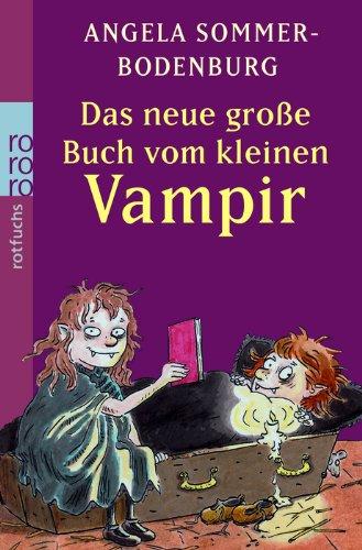 Das neue große Buch vom kleinen Vampir: Der kleine Vampir auf dem Bauernhof/Der kleine Vampir und die große Liebe/Der kleine Vampir in Gefahr (Das große Buch vom kleinen Vampir, Band 2)