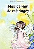 Mon Cahier de Coloriages: Petite Fée No. 1 | 30 Pages |  Blanc |  Idée Cadeau