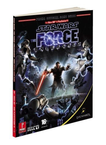 Star Wars : The Force Unleashed : Prima Official Game Guide (Wii, Xbox 360, - Star Official Wars Wii