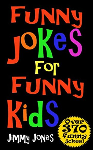 Funny Jokes For Funny Kids: Joke Book For Kids Aged 5-12