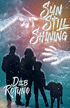 Sun Still Shining (Rain Must Fall Book 2) by [Rotuno, Deb]