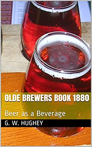 OLDE BREWERS BOOK 1880: Beer as a Beverage (OLDE BOOKS BY