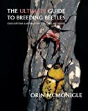 The Ultimate Guide to Breeding Beetles, Orin McMonigle, 1616461233