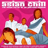 Asian Chill: the Inner Pulse of An Eastern Groove