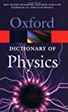A Dictionary of Physics (Oxford Paperback Reference)