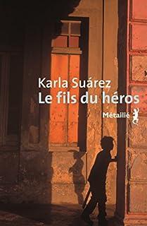 Le fils du héros, Suarez, Karla