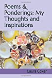 img - for Poems & Ponderings: My Thoughts and Inspirations book / textbook / text book