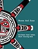 img - for Northwest Coast Indian Adult Coloring Book - Moons and Suns: Stress Relieving Art Book (Volume 1) book / textbook / text book