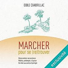 Marcher pour se (re)trouver | Livre audio Auteur(s) : Odile Chabrillac Narrateur(s) : Donatienne Dupont