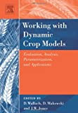 img - for Working with Dynamic Crop Models: Evaluation, Analysis, Parameterization, and Applications book / textbook / text book