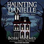 The Ghost of Marlow House: Haunting Danielle Series, Book 1 | Bobbi Holmes,Anna J. McIntyre