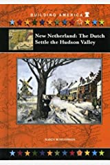 New Netherland: The Dutch Settle the Hudson Valley (Building America (Mitchell Lane)) Library Binding