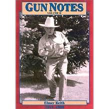 Gun Notes Volume II: Elmer Keith's Guns & Ammo Articles of the 1970's and 1980's