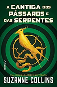 A cantiga dos pássaros e das serpentes (Trilogia Jogos Vorazes)