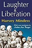 img - for Laughter and Liberation by Harvey Mindess (2010-12-14) book / textbook / text book