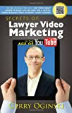 Secrets of Lawyer Video Marketing in the Age of YouTube, Gerry Oginski, 1595717838
