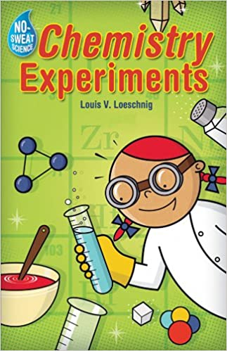 Chemistry Experiments (No-Sweat Science)