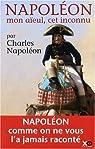 Napoléon mon aïeul, cet inconnu par Napoléon