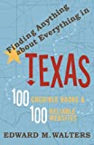 Finding Anything about Everything in Texas, Edward A. Walters, 1589791991