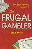 The Frugal Gambler, Jean Scott, 0929712404