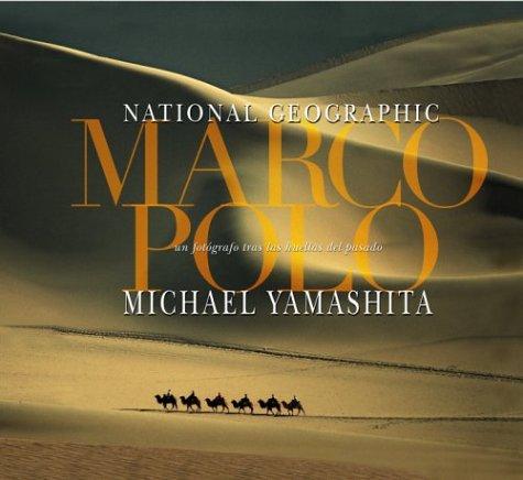 Marco Polo: Un fotografo tras las huellas del pasado (Marco Polo, Spanish-Language Edition) (Grandes civilizaciones) (Spanish Edition)