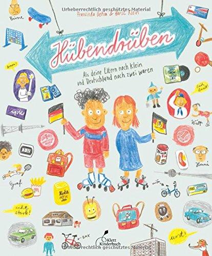 Hübendrüben: Als deine Eltern noch klein und Deutschland noch zwei waren Gebundenes Buch – 21. September 2018 Franziska Gehm Horst Klein Klett Kinderbuch 3954701847