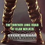 The Forever Long Road of Olan Walker | Steve Vernon