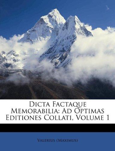 Dicta Factaque Memorabilia: Ad Optimas Editiones Collati, Volume 1 (Romanian Edition)