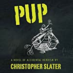 Pup | Christopher Slater