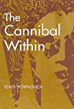 The Cannibal Within, Petrinovich, Lewis, 0202020479