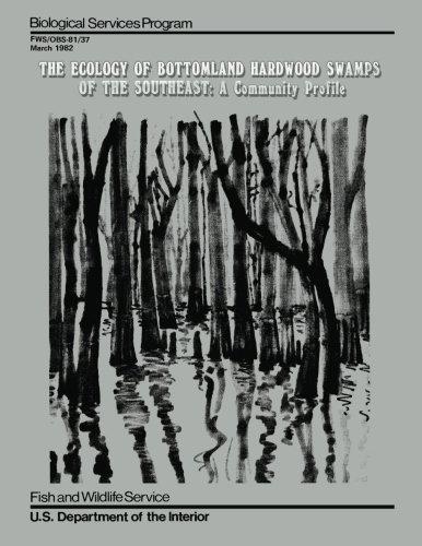 The Ecology of Bottomland Hardwood Swamps of the Southeast: A Community Profile pdf epub