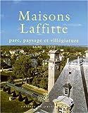 Image de Maisons-Laffitte : parc, paysage et villégiature. 1630 - 1930