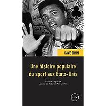 Une histoire populaire du sport aux États-Unis (French Edition)