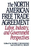 The North American Free Trade Agreement, Mario F. Bognanno and Kathryn J. Ready, 0275946754